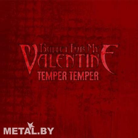 Bullet for My Valentine «Temper Temper»