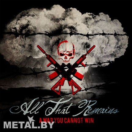 All That Remains «A War You Cannot Win»